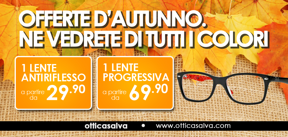 Offerte d'Autunno nei negozi Ottica Salva a Torino e provincia